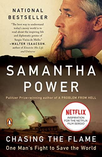Chasing the Flame: One Man's Fight to: Samantha Power