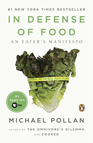 In Defense of Food: An Eater's Manifesto: Michael Pollan