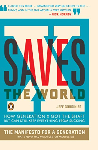 9780143115151: X Saves the World: How Generation X Got the Shaft But Can Still Keep Everything from Sucking