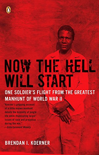 9780143115335: Now the Hell Will Start: One Soldier's Flight from the Greatest Manhunt of World War II