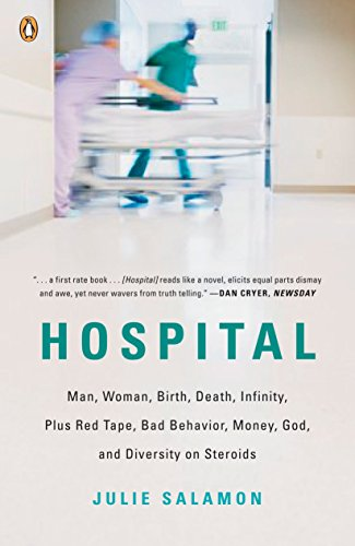 9780143115366: Hospital: Man, Woman, Birth, Death, Infinity, Plus Red Tape, Bad Behavior, Money, God, and Diversity on Steroids
