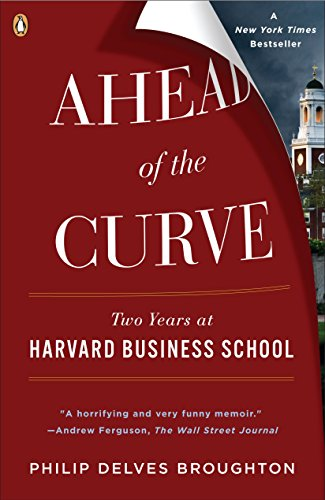 9780143115434: Ahead of the Curve: Two Years at Harvard Business School