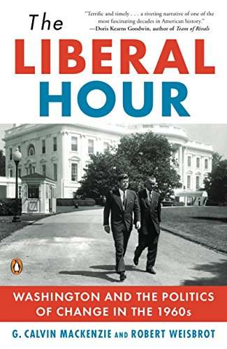 9780143115465: The Liberal Hour: Washington and the Politics of Change in the 1960s (Penguin History of American Life)