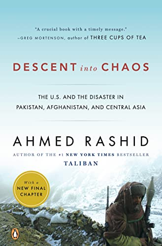 9780143115571: Descent Into Chaos: The U.S. and the Disaster in Pakistan, Afghanistan, and Central Asia