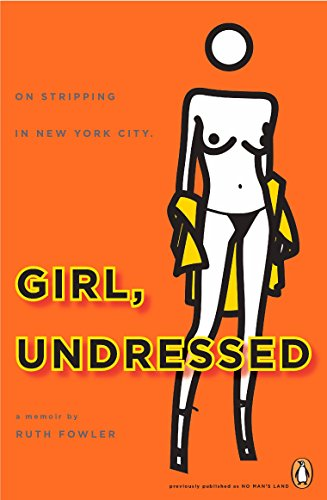 9780143115656: Girl, Undressed: On Stripping in New York City
