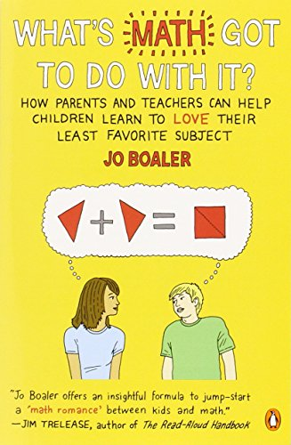 9780143115717: What's Math Got to Do with It?: How Parents and Teachers Can Help Children Learn to Love Their Least Favorite Subject