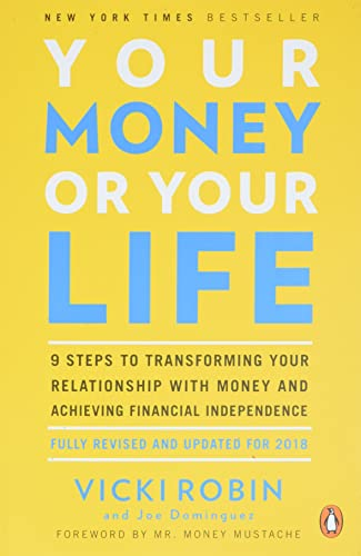 9780143115762: Your Money or Your Life: 9 Steps to Transforming Your Relationship With Money and Achieving Financial Independence