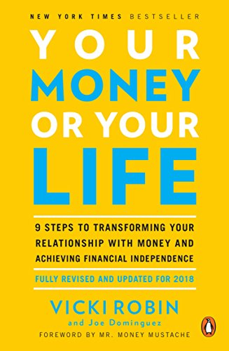 9780143115762: Your Money or Your Life: 9 Steps to Transforming Your Relationship with Money and Achieving Financial Independence: Fully Revised and Updated for 2018