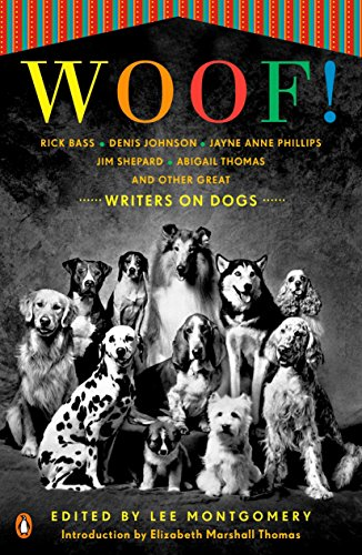 Woof!: Writers on Dogs: Lee Montgomery