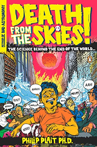9780143116042: Death from the Skies!: These Are the Ways the World Will End