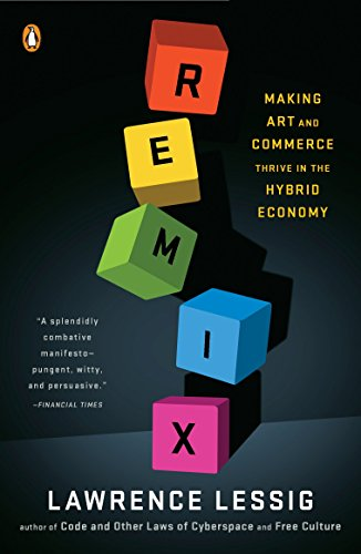 9780143116134: Remix: Making Art and Commerce Thrive in the Hybrid Economy