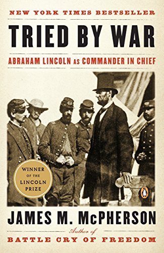 9780143116141: Tried by War: Abraham Lincoln as Commander in Chief