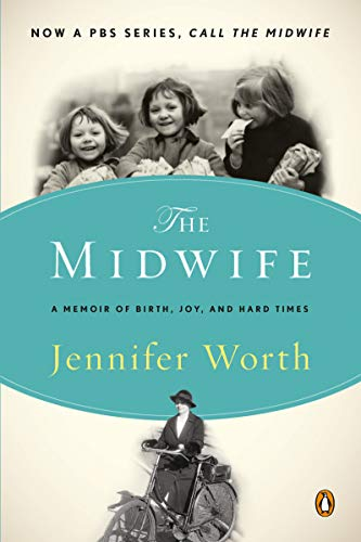 9780143116233: The Midwife: A Memoir of Birth, Joy, and Hard Times (The Midwife Trilogy)