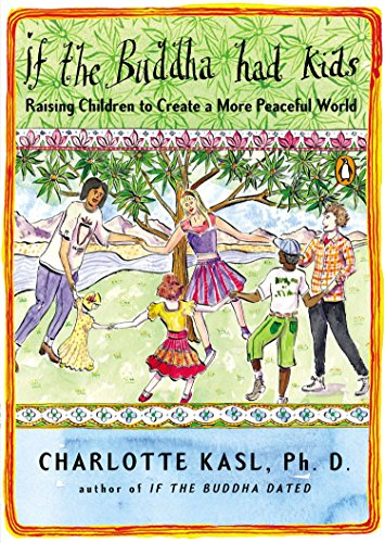 9780143116318: If the Buddha Had Kids: Raising Children to Create a More Peaceful World