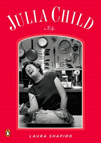 Julia Child: A Life (Penguin Lives)