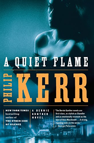 9780143116486: A Quiet Flame: A Bernie Gunther Novel