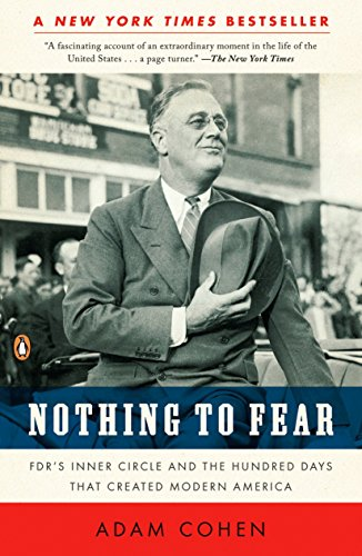 9780143116653: Nothing to Fear: FDR's Inner Circle and the Hundred Days That Created Modern America