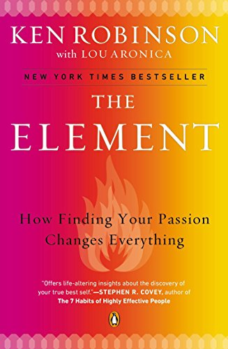 The Element: How Finding Your Passion Changes Everything.