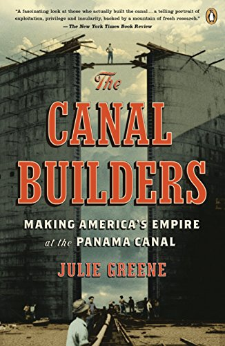 9780143116783: The Canal Builders: Making America's Empire at the Panama Canal (Penguin History of American Life)