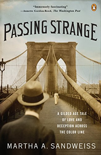 9780143116868: Passing Strange: A Gilded Age Tale of Love and Deception Across the Color Line