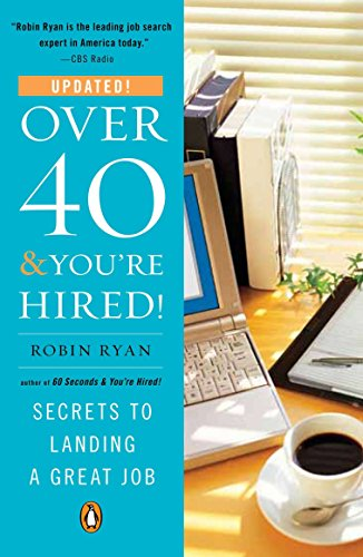 9780143116981: Over 40 & You'Re Hired: Secrets to Landing a Great Job