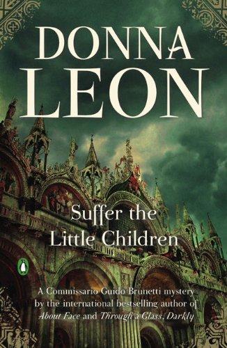9780143117117: Suffer the Little Children (Commissario Guido Brunetti Mystery)
