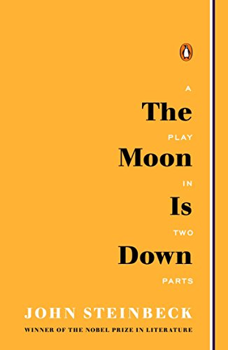 The Moon Is Down : Play in: John Steinbeck