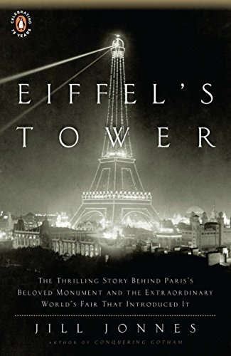 9780143117292: Eiffel's Tower: The Thrilling Story Behind Paris's Beloved Monument and the Extraordinary World's Fair That Introduced It