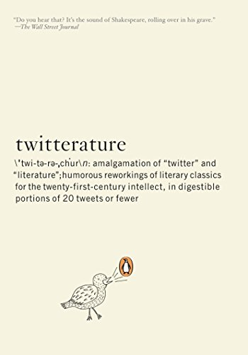 9780143117322: Twitterature: The World's Greatest Books in Twenty Tweets or Less