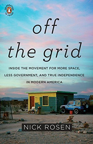 9780143117384: Off the Grid: Inside the Movement for More Space, Less Government, and True Independence in Modern America