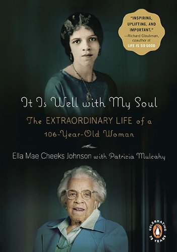 9780143117445: It Is Well with My Soul: The Extraordinary Life of a 106-Year-Old Woman