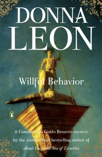 9780143117582: Willful Behavior (Commissario Guido Brunetti Mysteries)