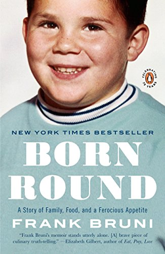 9780143117674: Born Round: A Story of Family, Food and a Ferocious Appetite