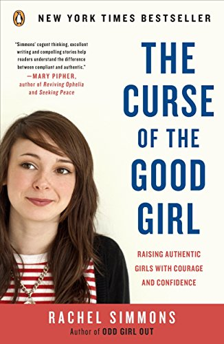 9780143117988: The Curse of the Good Girl: Raising Authentic Girls with Courage and Confidence