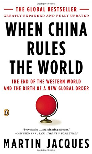 9780143118008: When China Rules the World: The End of the Western World and the Birth of a New Global Order: Second Edition