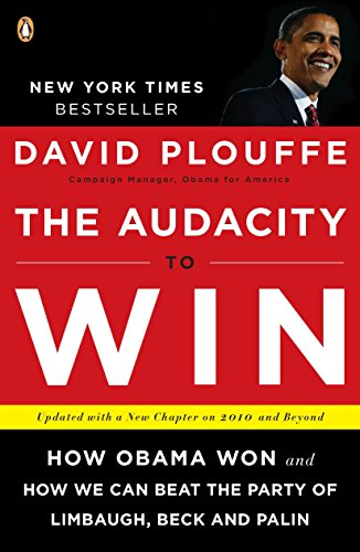9780143118084: The Audacity to Win: How Obama Won and How We Can Beat the Party of Limbaugh, Beck, and Palin