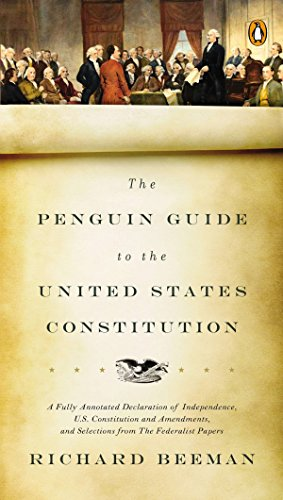 9780143118107: The Penguin Guide to the United States Constitution: A Fully Annotated Declaration of Independence, U.S. Constitution and Amendments, and Selections from The Federalist Papers