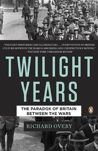 9780143118114: The Twilight Years: The Paradox of Britain Between the Wars
