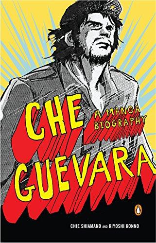 Che Guevara: A Manga Biography: Kiyoshi Konno, Chie Shimano (Illustrator), Emotional Content (...