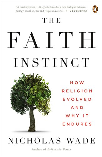 9780143118190: The Faith Instinct: How Religion Evolved and Why It Endures