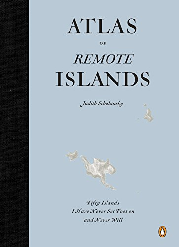 9780143118206: Atlas of Remote Islands: Fifty Islands I Have Never Set Foot On and Never Will