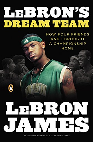 9780143118220: LeBron's Dream Team: How Four Friends and I Brought a Championsip Home