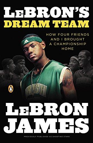 LeBron's Dream Team: How Four Friends and: LeBron James, Buzz