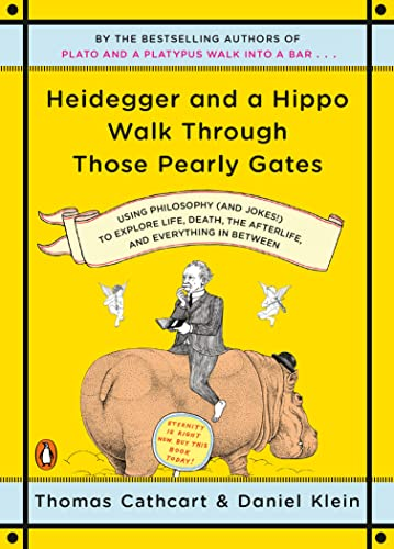 9780143118251: Heidegger and a Hippo Walk Through Those Pearly Gates: Using Philosophy (and Jokes!) to Explore Life, Death, the Afterlife, and Everything in Between