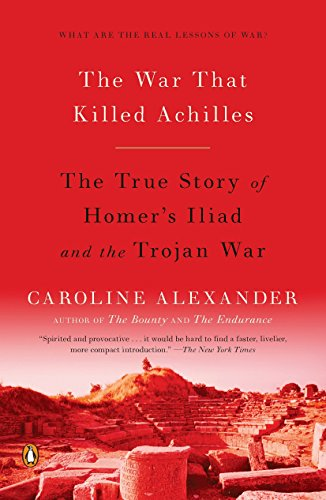 9780143118268: The War That Killed Achilles: The True Story of Homer's Iliad and the Trojan War