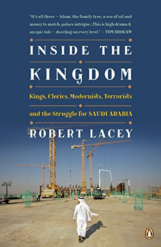 9780143118275: Inside the Kingdom: Kings, Clerics, Modernists, Terrorists, and the Struggle for Saudi Arabia