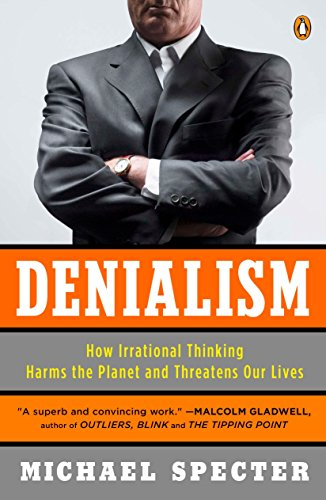 9780143118312: Denialism: How Irrational Thinking Harms the Planet and Threatens Our Lives