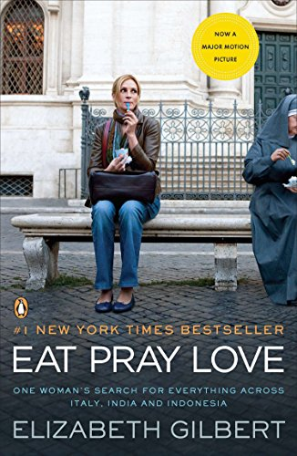 9780143118435: Eat, Pray, Love. Movie Tie-In: One Woman's Search for Everything Across Italy, India and Indonesia (International Export Edition)