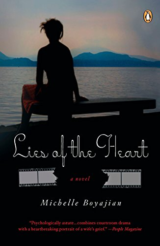 Lies of the Heart: A Novel: Boyajian, Michelle
