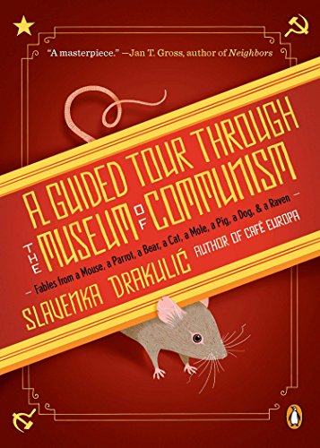 9780143118633: A Guided Tour Through the Museum of Communism: Fables from a Mouse, a Parrot, a Bear, a Cat, a Mole, a Pig, a Dog, and a Raven